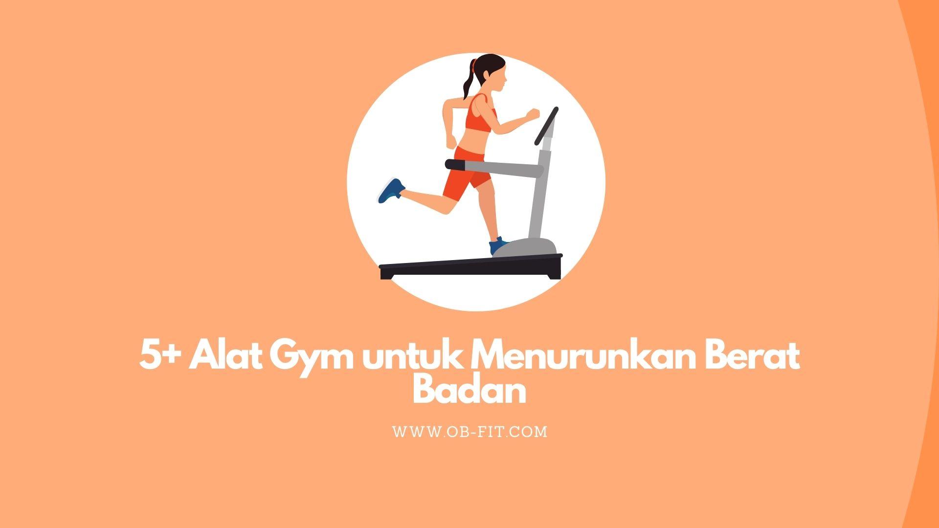 [Image: 5-Alat-Gym-untuk-Menurunkan-Berat-Badan.jpg]