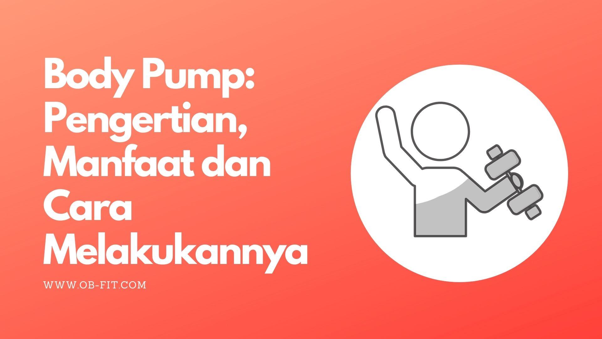 [Image: Body-Pump-Pengertian-Manfaat-dan-Cara-Melakukannya.jpg]